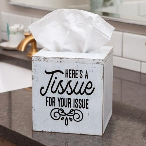 Here's a Tissue For Your Issue Tissue Box