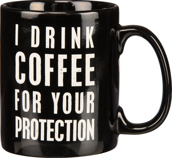 Mug - I Drink Coffee