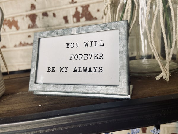 Framed Sign ( Forever Be My Always)