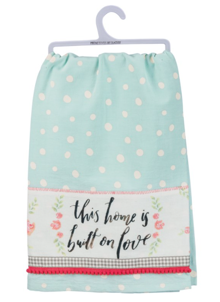 Dish Towel - This Home Is Built On Love