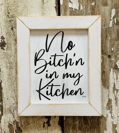 """No Bitchin' in My Kitchen"" Framed Sign"