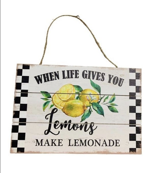 """When Life Gives You Lemons"" Sign"