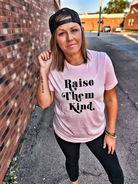 raise them kind {pink}