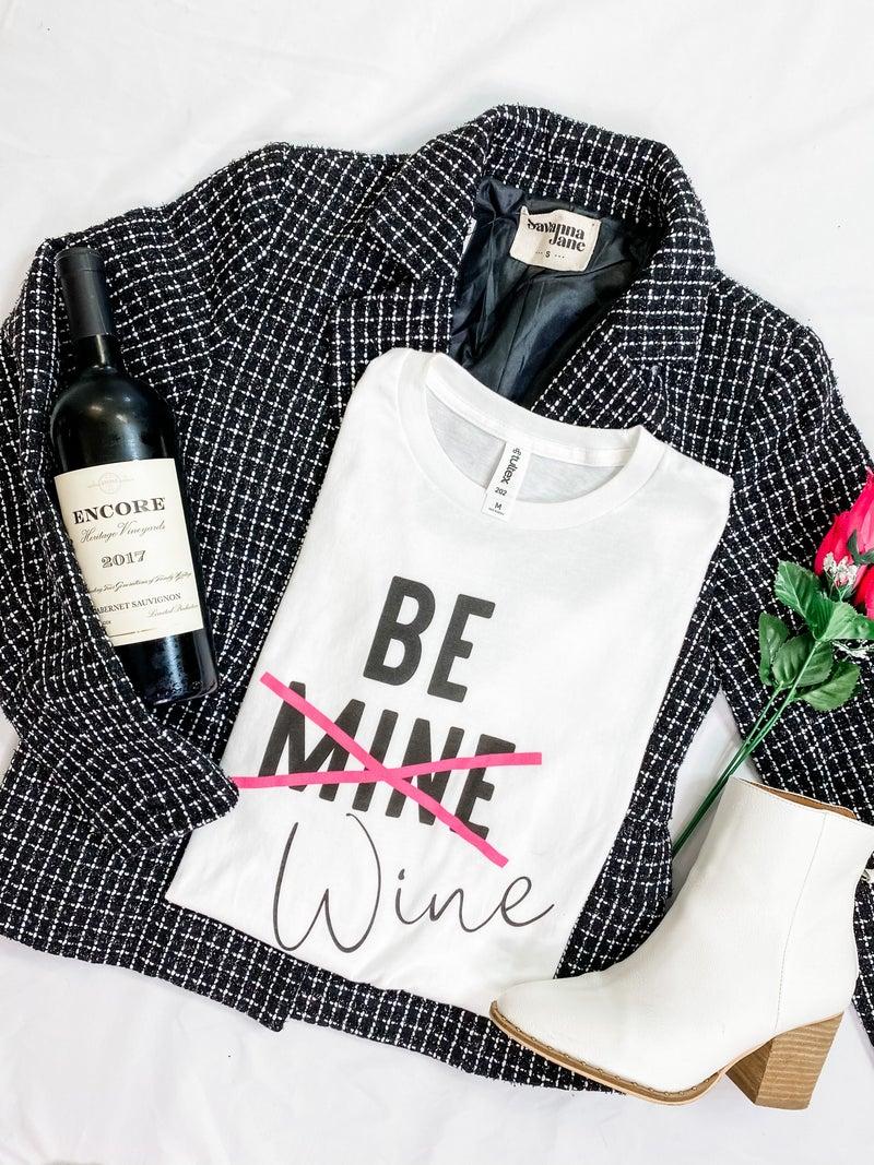 Be Wine Graphic Tee