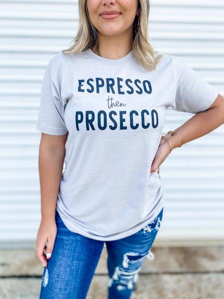 Espresso Then Prosecco Graphic Tee