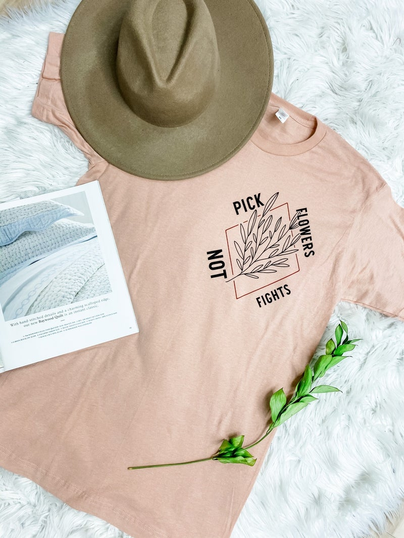 Pick Flowers, Not Fights Graphic Tee
