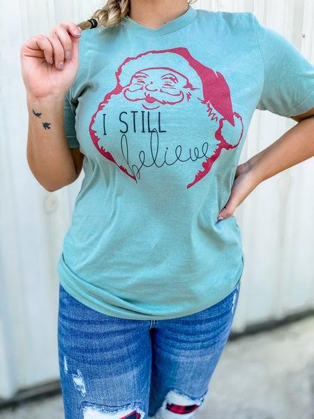 I Still Believe Santa Graphic Tee