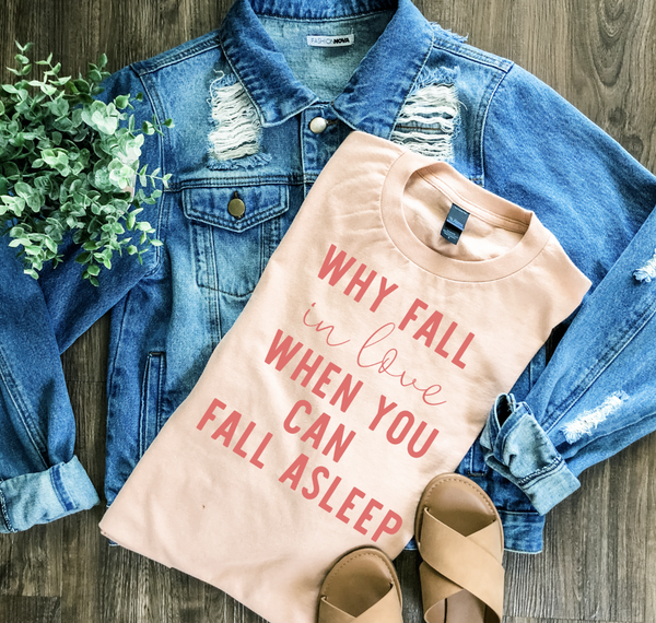 Why Fall In love Graphic Tee