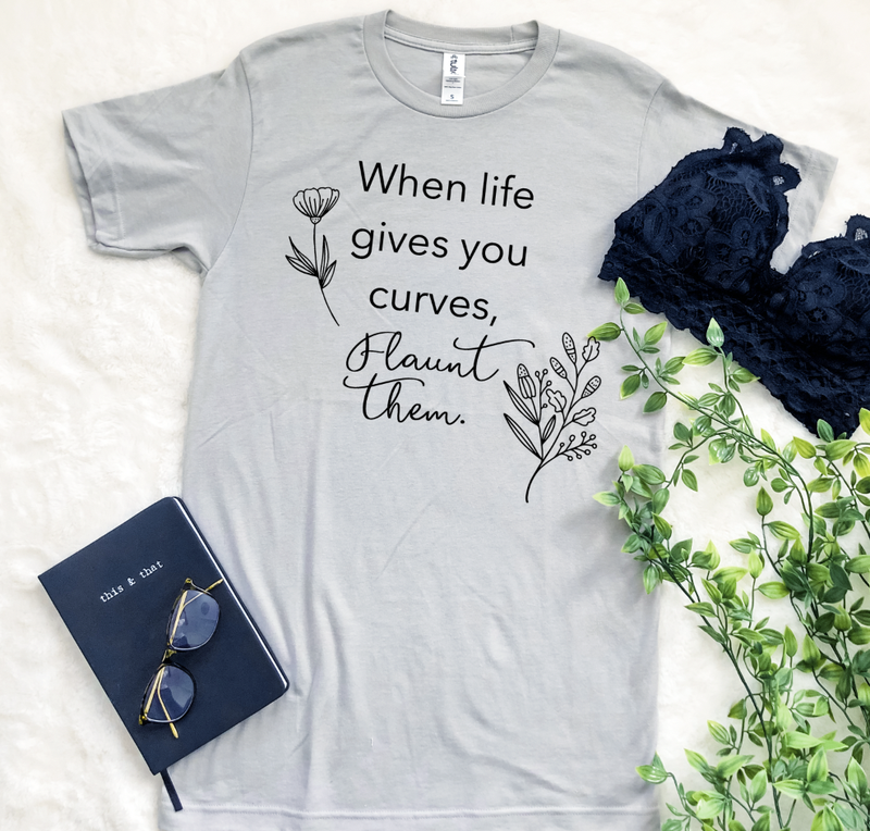 WHEN LIFE GIVES YOU CURVES GRAPHIC TEE