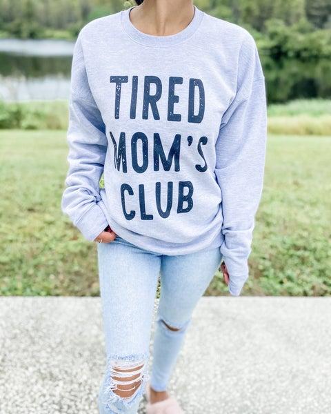 Tired Mom's Club Graphic Sweatshirt