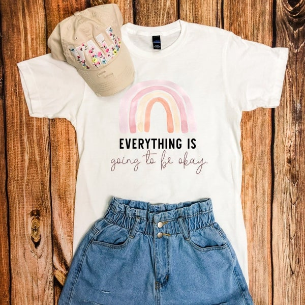 EVERYTHING IS GOING TO BE OK GRAPHIC TEE