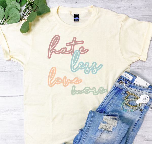 HATE LESS LOVE MORE GRAPHIC TEE