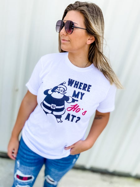 Where My Ho's At Graphic Tee