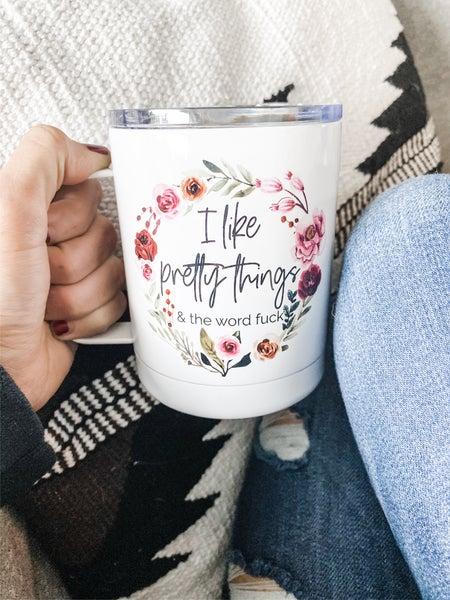 I Like Pretty Things  Travel  Mug