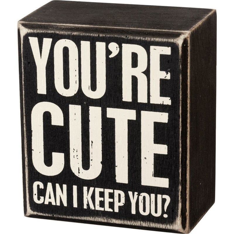 You're Cute Sign