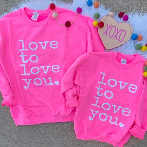 *PREORDER Plus/Reg Mommy and Me Love to Love You Sweatshirt
