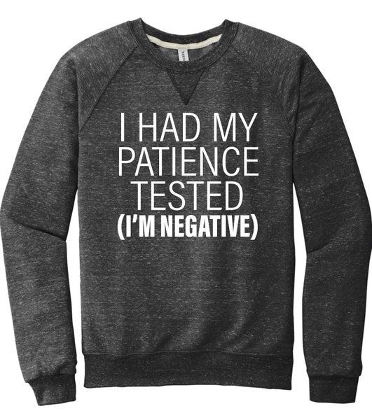 PREORDER Plus/Reg I Had My Patience Tested French Terry Crewneck
