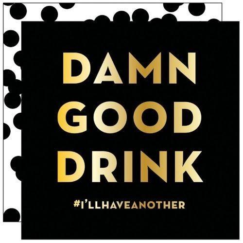 Bev Napkin Damn Good Drink