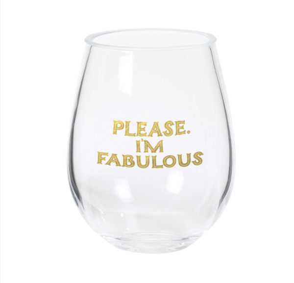 Please I'm Fabulous Stemless Wine Glass