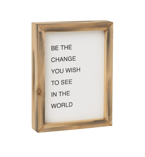 Be the Change Wood Sign