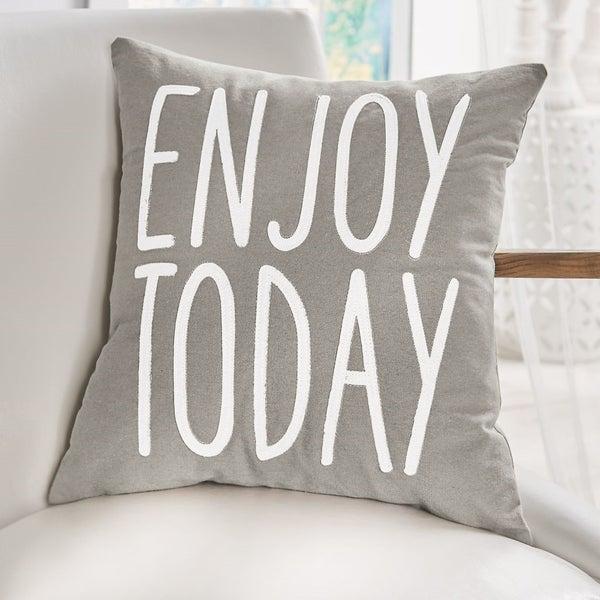 Enjoy Today Pillow