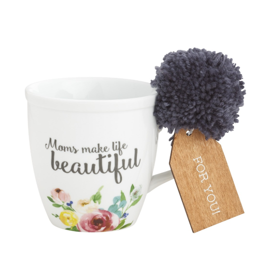 Mom Makes Life Beautiful Mug