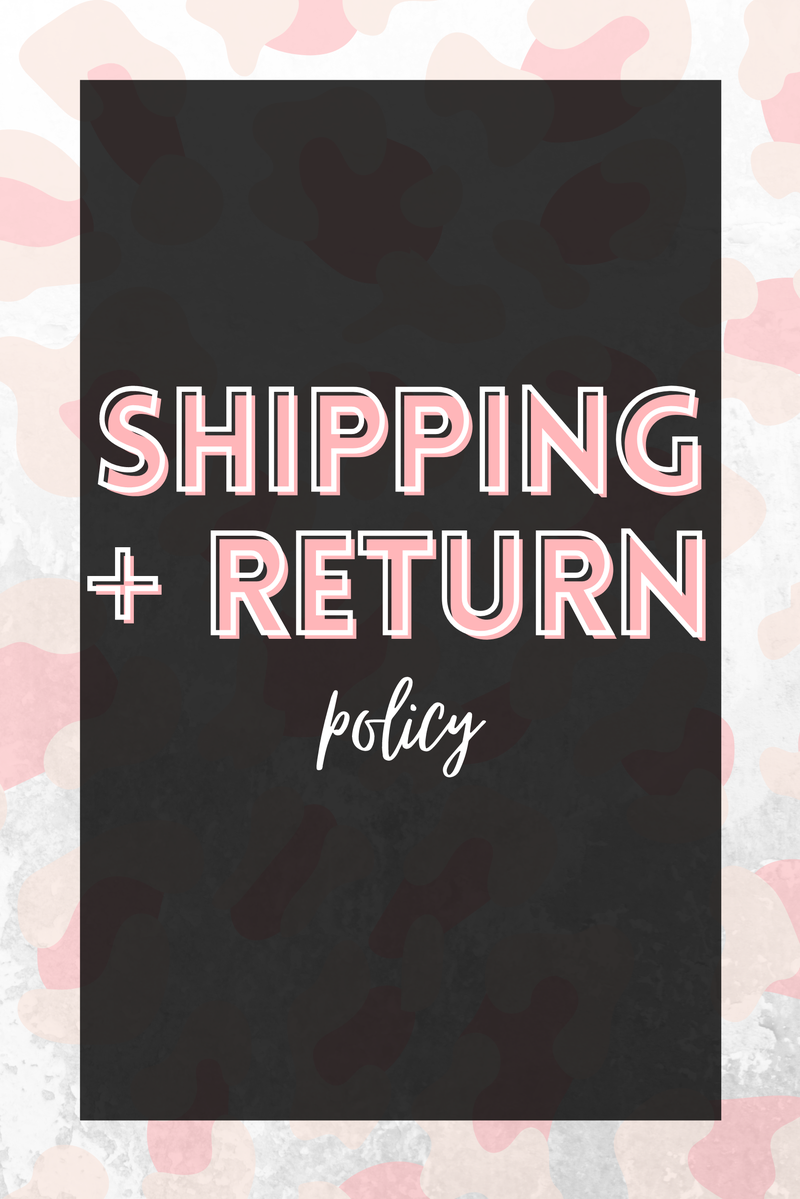 Shipping + Return Policy