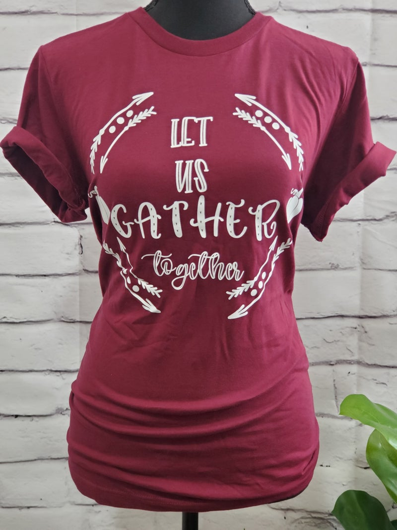 """Let Us Gather Together"" Maroon Tee"