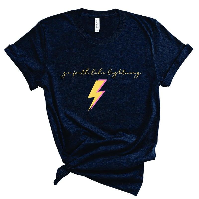 """Go Forth Like Lightning"" Graphic Tee"