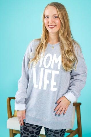 Mom Life Sweatshirt - Grey