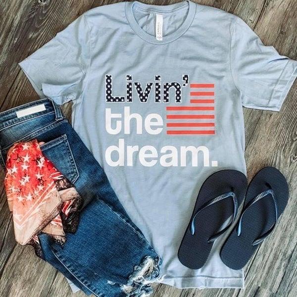 Livin' the Dream Tshirt - FINAL SALE