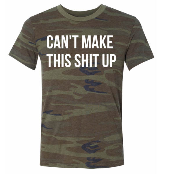 Can't Make this Up Tshirt