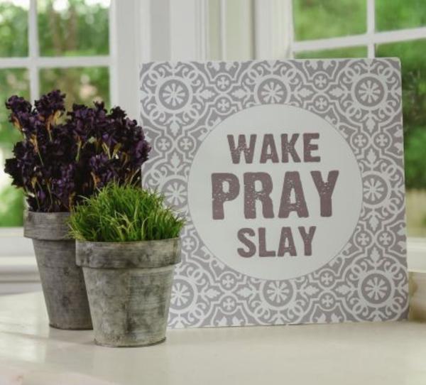Wake, Pray, Slay Sign *Final Sale*