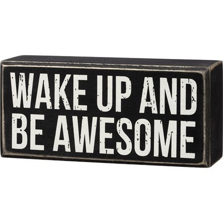 Wake Up and Be Awesome Black Block Sign