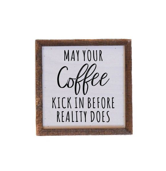 May Your Coffee Kick Farmhouse Box Sign