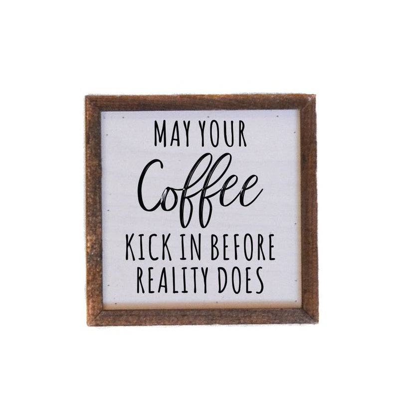 May Your Coffee Kick Farmhouse Box Sign