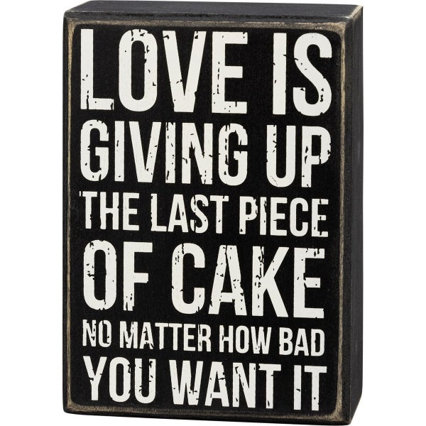 Last Piece Of Cake Wooden Box Sign