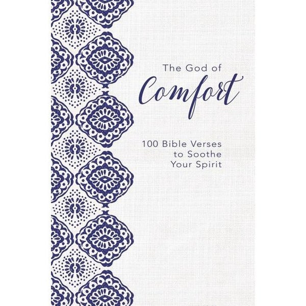 The God of Comfort - 100 Bible Verses to Soothe Your Spirit Hardback Book