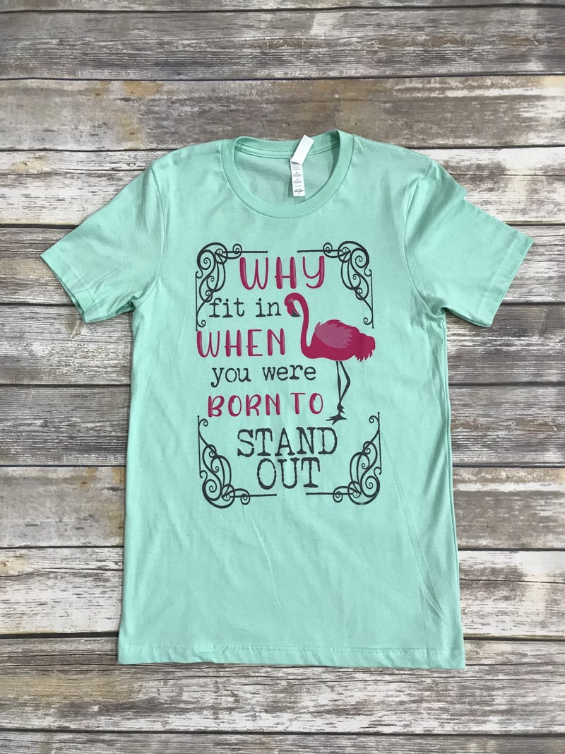 You Were Born To Stand Out Flamingo Tee in Mint - Sizes 4-20***PRE-ORDER***