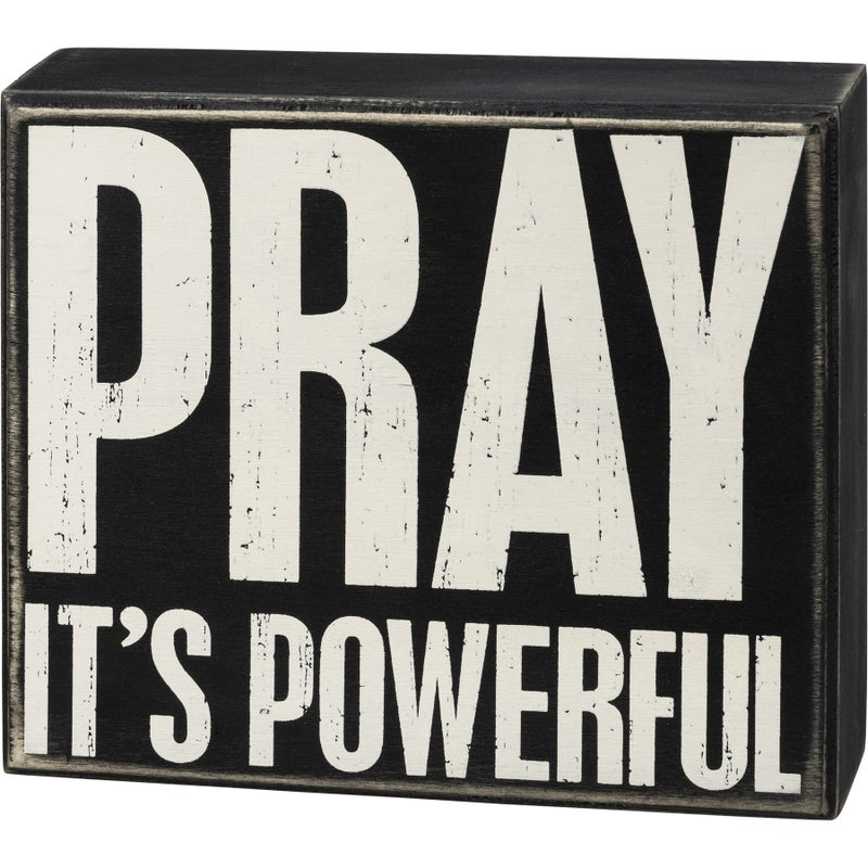 Pray It's Powerful Black and White Wooden Decor