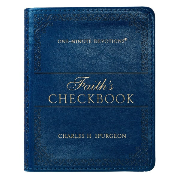 Faith's Checkbook One Minute Devotions by Charles Spurgeon