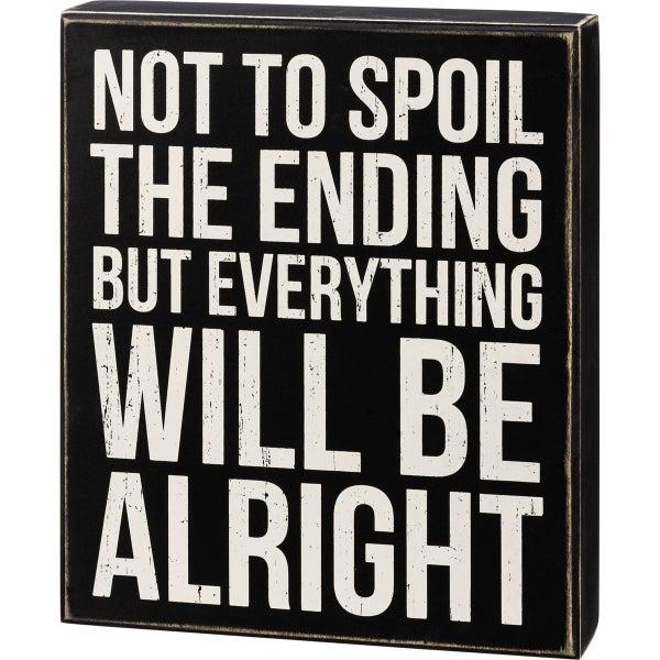 Spoil The Ending Box Sign