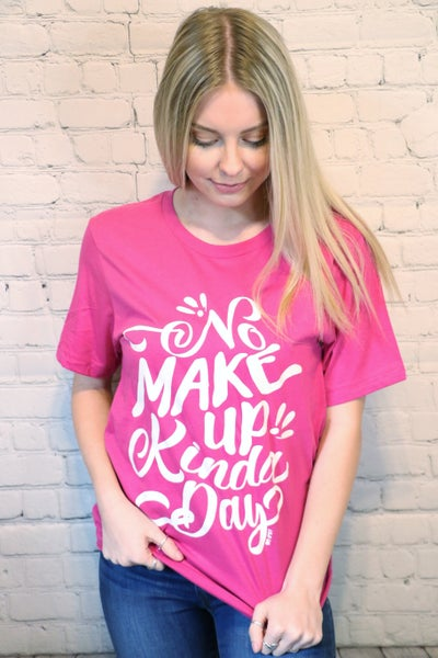 ***PRE-ORDER*** No Makeup Kinda Day Hot Pink Graphic Tee-Sizes-4-20