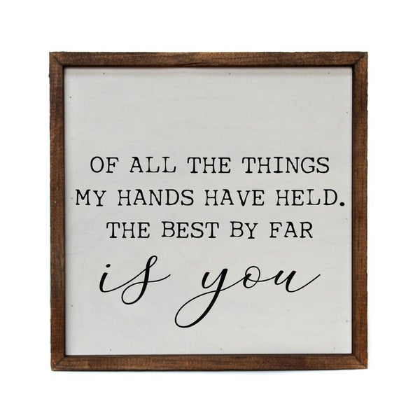 The Best By Far is You Farmhouse Wooden Box Sign