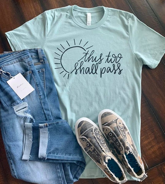 This Too Shall Pass Graphic Tee in Multiple Colors - Sizes 4-12