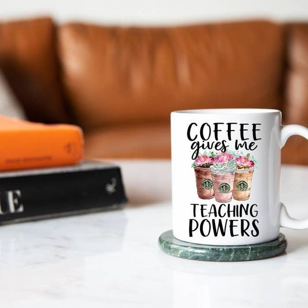 Coffee Gives Me Super Teaching Powers Floral Frappuccino White Mug