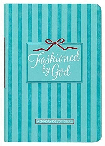 Fashioned By God 30 Day Devotional Book