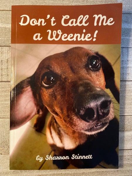 Don't Call Me A Weenie Book by Sharron Stinnett