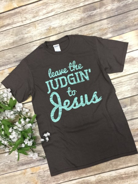 ***PRE-ORDER***Leave The Judgin' To Jesus Graphic Tee In Gray