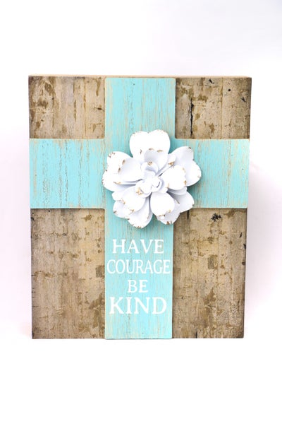 Have Courage Be Kind Wood Box Sign With 3D Metal Flower